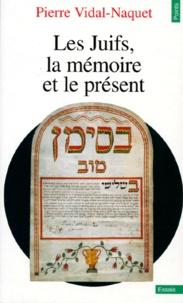 Pierre Vidal-Naquet - Les juifs, la mémoire et le présent.