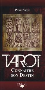 Pierre Vigne - Le Tarot, connaître son destin.
