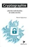 Pierre Vigoureux - Cryptographie - Libertés individuelles et codes secrets.