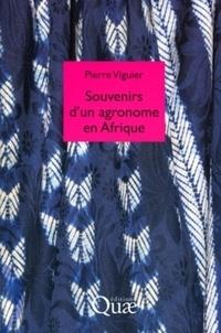 Pierre Viguier - Souvenirs d'un agronome en Afrique.