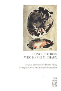 Pierre Vilar et Françoise Nicol - Conversations avec Henri Michaux.