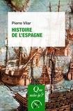 Pierre Vilar - Histoire de l'Espagne.