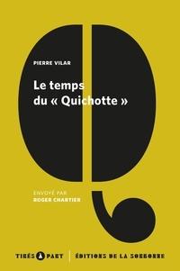 """Pierre Vilar - Le temps du """"Quichotte""""."""