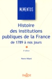 Pierre Villard - Histoire des institutions publiques de la France de 1789 à nos jours.