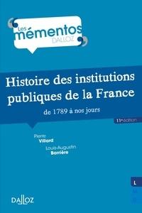 Pierre Villard et Louis-Augustin Barrière - Histoire des institutions publiques de la France - De 1789 à nos jours.