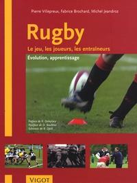 Pierre Villepreux et Fabrice Brochard - Rugby - Le jeu, les joueurs, les entraîneurs - Evolution, apprentissage.