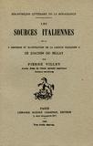 """Pierre Villey - Les sources italiennes de la """"deffense et illustration de la langue françoise"""" de Joachim du Bellay."""