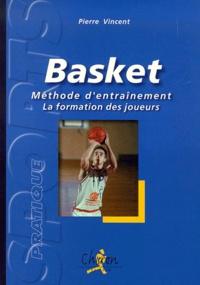 Pierre Vincent - Basket. - Méthode d'entraînement.