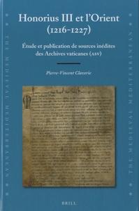 Pierre-Vincent Claverie - Honorius III et l'Orient (1216-1227).