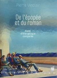 Pierre Vinclair - De l'épopée et du roman - Essai d'énergétique comparée.