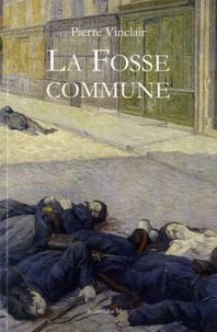 Pierre Vinclair - La fosse commune.