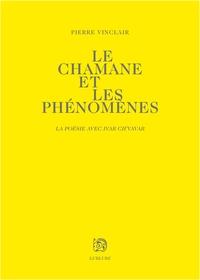 Pierre Vinclair - Le chamane et les phénomènes - La poésie avec Ivar Ch'vavar.