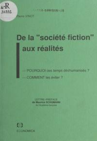 Pierre Vinot - De la société-fiction aux réalités.