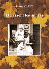 Pierre Vinot - Et passent les années.