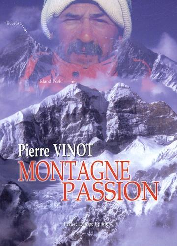 Pierre Vinot - Montagne Passion.