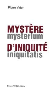 Mystère d'iniquité - Pierre Virion |