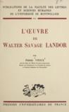 Pierre Vitoux - L'œuvre de Walter Savage Landor.
