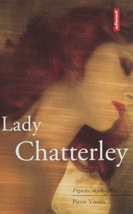 Pierre Vitoux - Lady Chatterley.