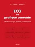 Pierre-Vladimir Ennezat et Sylvestre Maréchaux - ECG en pratique courante - Situation clinique, examen, commentaire.