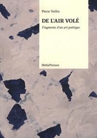 Lemememonde.fr De l'air volé - Fragments d'un art poétique Image