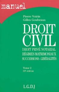 Pierre Voirin et Gilles Goubeaux - Droit civil - Tome 2, Droit privé notarial, régimes matrimoniaux, successions-libéralités.