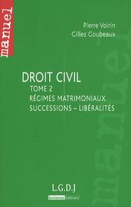 Pierre Voirin et Gilles Goubeaux - Droit civil - Tome 2, Régimes matrimoniaux, succession, libéralités.