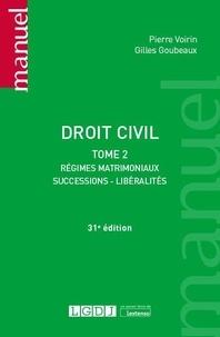Pierre Voirin et Gilles Goubeaux - Droit civil - Tome 2, Régimes matrimoniaux, successions, libéralités.