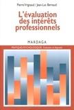 Pierre Vrignaud et Jean-Luc Bernaud - L'évaluation des intérêts professionnels - Un essai sur les théories et pratiques de la psychologie de l'orientation.