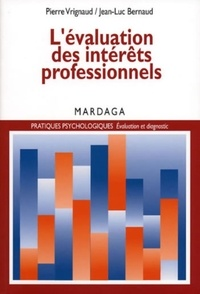 Pierre Vrignaud et Jean-Luc Bernaud - L'évaluation des intérêts professionnels.