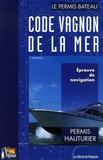 Pierre Wadoux - Code Vagnon de la mer - Tome 2, Permis hauturier, Epreuve de navigation du permis hauturier.