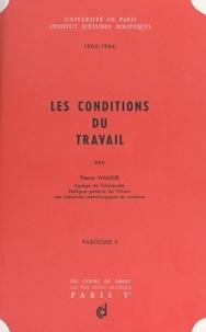 Pierre Waline et  Institut d'études politiques d - Les conditions du travail (2).