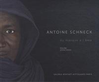 Pierre Wat et Jérôme Clément - Antoine Schneck - Du masque à l'âme.