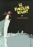 Pierre Wazem - Le pingouin volant.