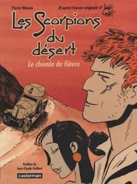 Pierre Wazem - Les scorpions du désert  : Le chemin de fièvre.