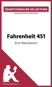 Pierre Weber et  lePetitLittéraire.fr - Fahrenheit 451 de Ray Bradbury - Questionnaire de lecture.
