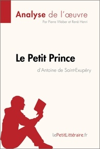 Pierre Weber et  lePetitLittéraire.fr - lePetitLittéraire.fr  : Le Petit Prince de Antoine de Saint-Exupéry (Fiche de lecture).