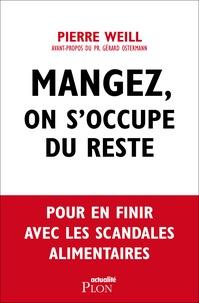 Pierre Weill - Mangez, on s'occupe du reste.