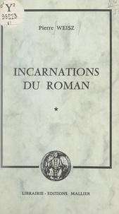Pierre Weisz - Incarnations du roman - La réalité et les formes.