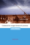 Pierre Willaume - Comment les Voyages Forment la Jeunesse.