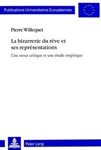 Pierre Willequet - La bizarrerie du rêve et ses représentations - Une revue critique et une étude empirique.