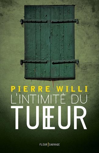 Pierre Willi - L'intimité du tueur.