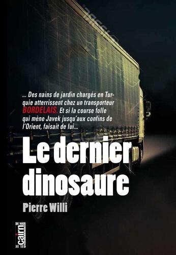 Pierre Willi - Le dernier dinosaure.