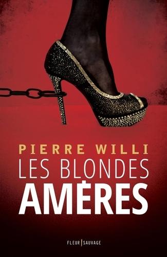 Pierre Willi - Les blondes amères.