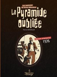Pierre Wininger - Les aventures de Victor Billetdoux Tome 0 : La Pyramide oubliée (1976) - Version alternative.