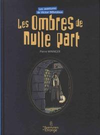 Pierre Wininger - Les aventures de Victor Billetdoux Tome 2 : Les ombres de nulle part.