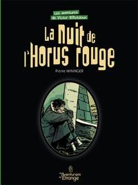 Pierre Wininger et Anna-J Benczédi - Les aventures de Victor Billetdoux Tome 3 : La Nuit de l'Horus rouge.