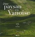 Pierre Witt et France Harvois - Etre paysan en Vanoise.