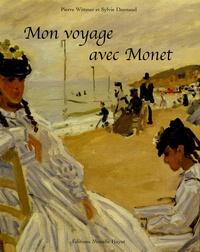 Pierre Wittmer et Sylvie Dannaud - Mon voyage avec Monet.