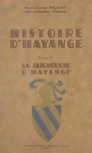Pierre-Xavier Nicolay - Histoire d'Hayange (1) - La seigneurie d'Hayange dans le cadre de l'histoire régionale.