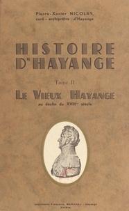 Pierre-Xavier Nicolay - Histoire d'Hayange (2) - Le vieux Hayange au déclin du XVIIIe siècle.
